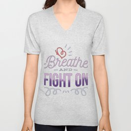 Breath and fight on  CF graphics for Cystic Fibrosis Awareness design Unisex V-Neck