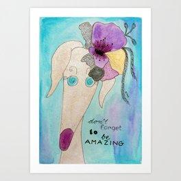 Be amazing! Art Print
