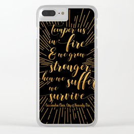 Temper us in Fire - The Mortal Instruments Clear iPhone Case
