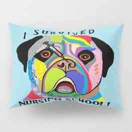 I Survived Nursing School Pillow Sham