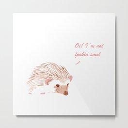 Louis is a Smol Hedgehog Metal Print