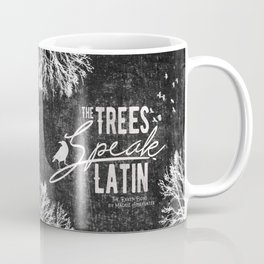 The Trees Speak Latin - Raven Boys Coffee Mug