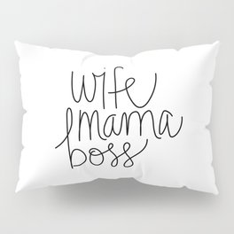 Wife Mama Boss Pillow Sham