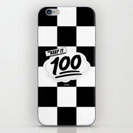 Keep it 100 iPhone Skin