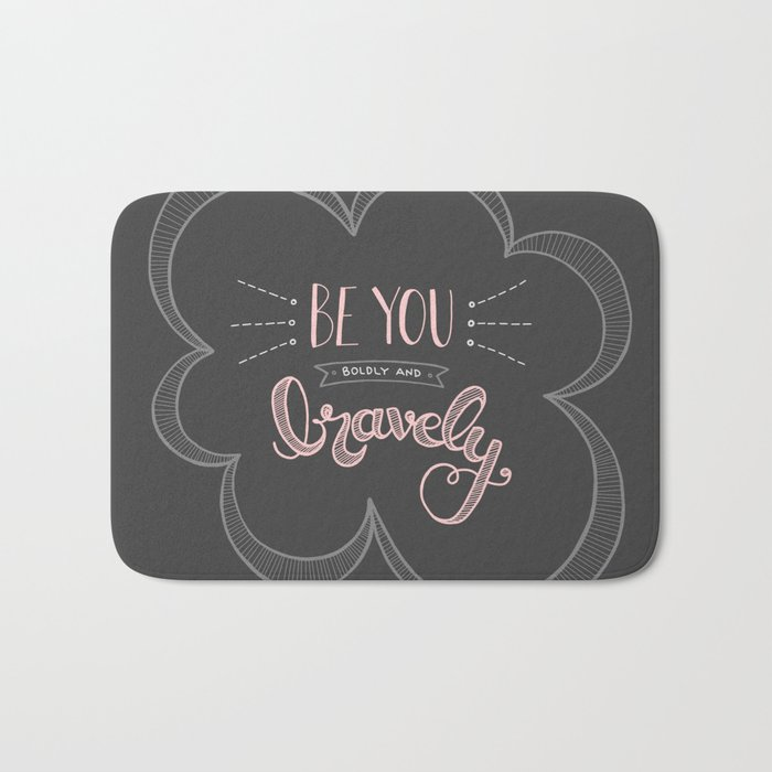 Be You Boldly And Bravely Dark Gray Bath Mat By Erikafreitag