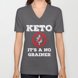 Keto Diet Low Carb Diet It's A No Grainer Funny Keto Gift Unisex V-Neck