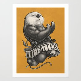 Why I Otter Art Print
