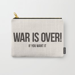 War Is Over! If You Want It Carry-All Pouch