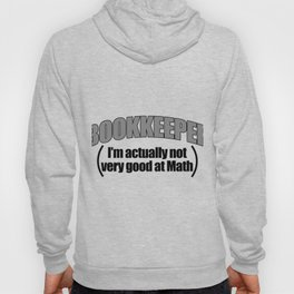 Bookkeeper I'm Actually Not Very Good At Math Hoody