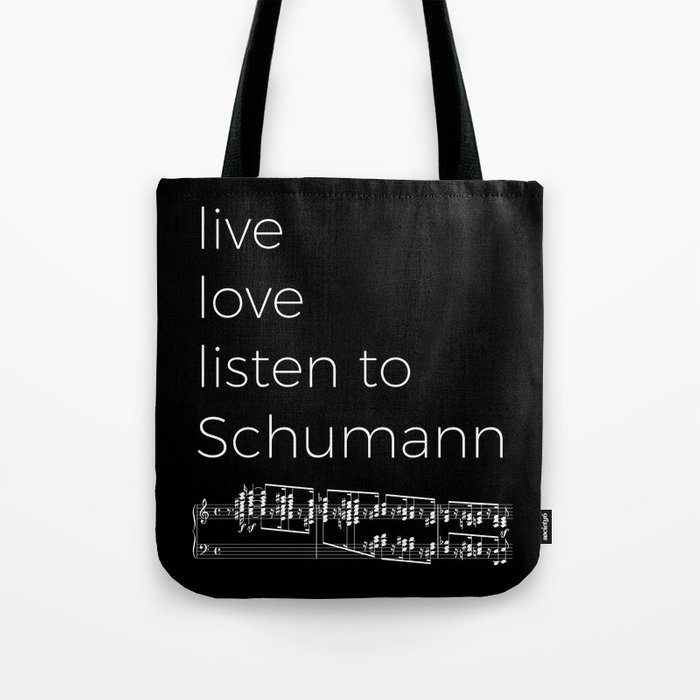 Live, love, listen to Schumann (dark colors) Tote Bag