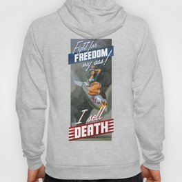 Fight for Freedom My Ass! I Sell Death Hoody