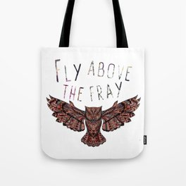 Fly Above The Fray Tote Bag