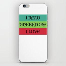 I READ THEREFORE I LOVE iPhone Skin