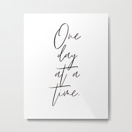 One Day At A Time Metal Print