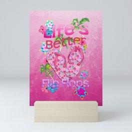 Life Is Better In Flip Flops Mini Art Print