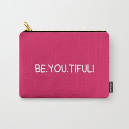 Beautiful = BE.YOU.TIFUL Carry-All Pouch