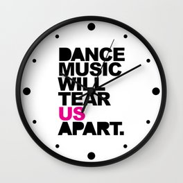 Dance Music Will Tear Us Apart Quote Wall Clock