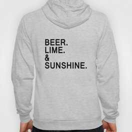 Beer, Lime, and Sunshine T-shirt Hoody