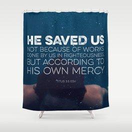 Titus 3:5 Shower Curtain