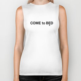 COME to BED Biker Tank