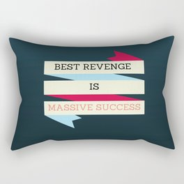 BEST REVENGE IS MASSIVE SUCCESS Rectangular Pillow