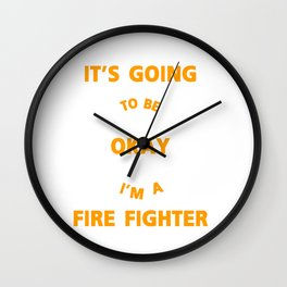 I'm A Firefighter Fire Man Chief Funny  Gift Wall Clock