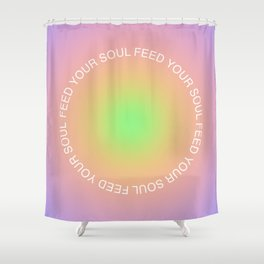 FEED YOUR SOUL Shower Curtain