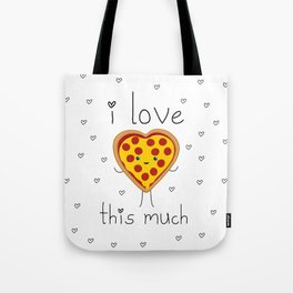 I Love Pizza This Much Tote Bag