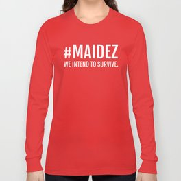 #MAIDEZ Long Sleeve T-shirt