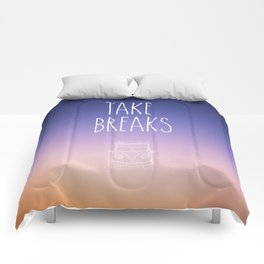 Take breaks. A PSA for stressed creatives. Comforters