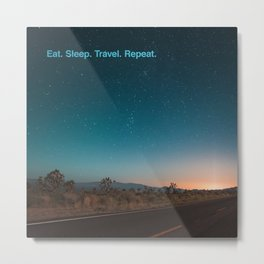 Eat. Sleep. Travel Metal Print