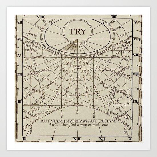 """Find A Way or Make One"" Art Print"