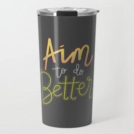 Aim to do better Travel Mug