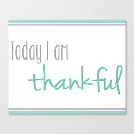I Am Thankful Canvas Print