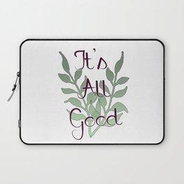 It's All Good Laptop Sleeve