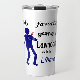 Lawndarts with Liberals Travel Mug