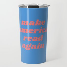 make america read again Travel Mug