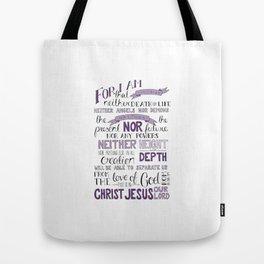 Romans 8:38-39 Tote Bag