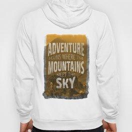 Adventure begins where the mountains meet the sky Hoody
