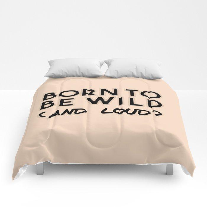 Wild and loud Comforters