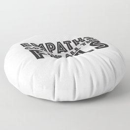 EMPATHS GIVE ME ALL THE FEELS Floor Pillow