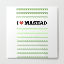 I Love Mashad Metal Print