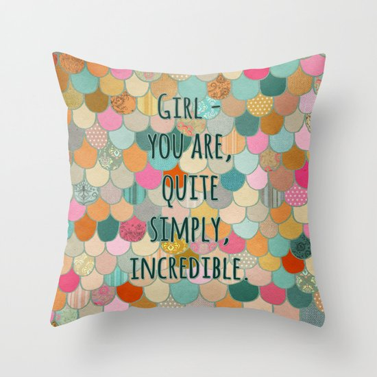 Don't forget, girl - you are, quite simply, incredible. Throw Pillow