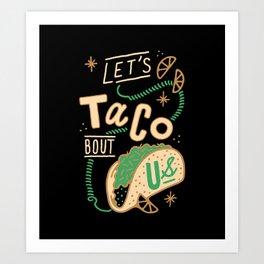 LET'S TACO BOUT US Art Print