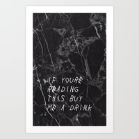 If You're Reading This Buy Me a Drink Art Print