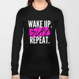 Wake Up, Slay, Repeat Long Sleeve T-shirt
