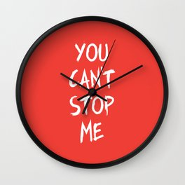 You Can't Stop Me Wall Clock