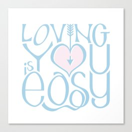 Loving You is Easy pink blue Canvas Print