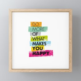 Do More of what makes you happy Framed Mini Art Print