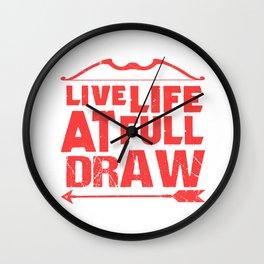 Archery Gift Print Mens Womens Bow Archer Life At Full Draw Print Wall Clock